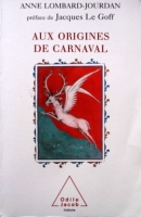 To the origins of Carnival, by Anne Lombard-Jourdan